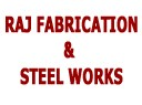 RAJ FABRICATION & STEEL WORKS