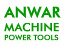 ANWAR MACHINE POWER TOOLS